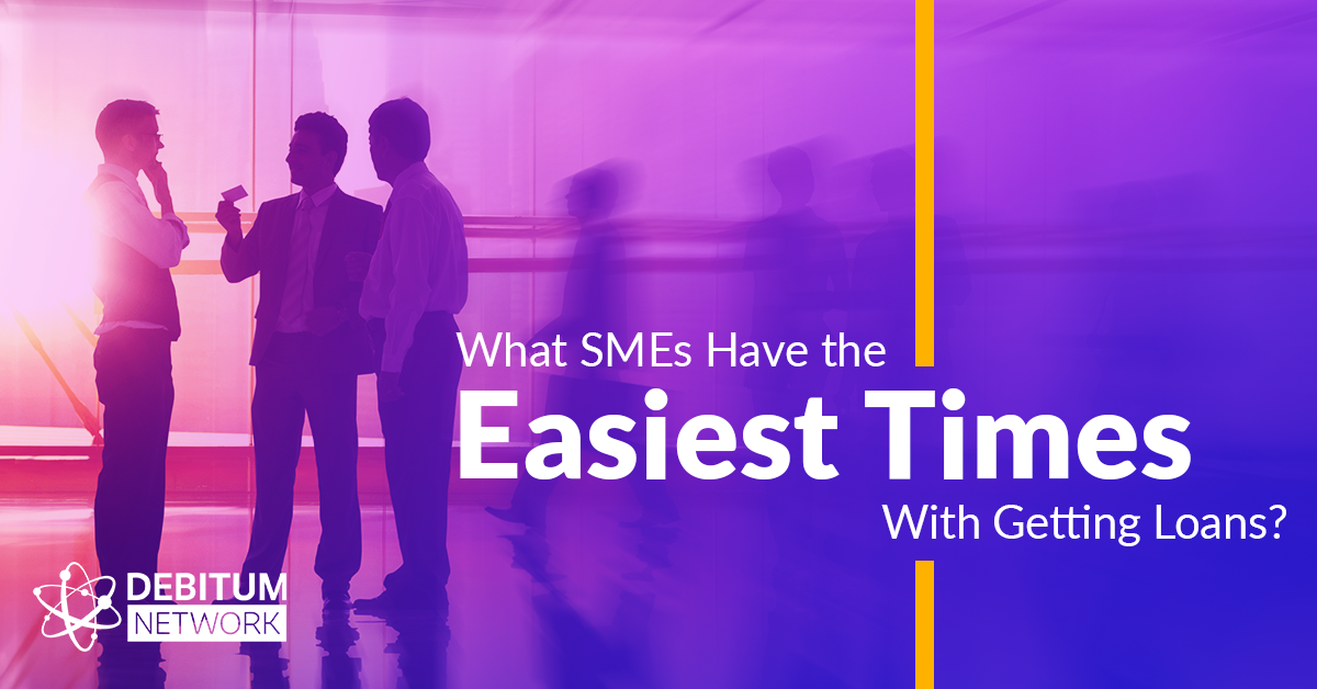 What SMEs Have the Easiest Times With Getting Loans