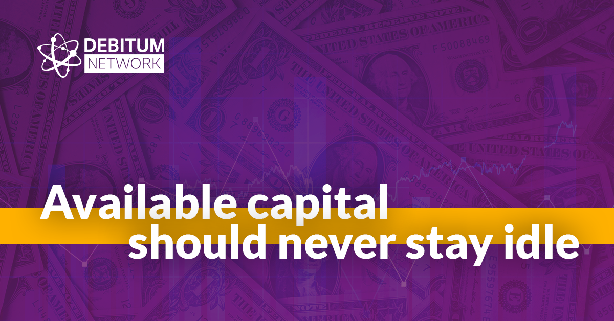 Available Capital Should Never stay idle